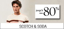 Soldes Scotch & Soda