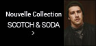 Nouvelle collection Scotch and Soda