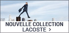 Nouvelle collection Lacoste homme