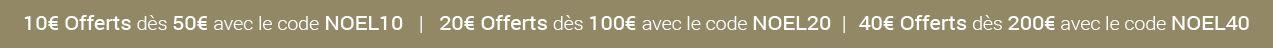 Jusqu'à 40€ offerts dès 200€ d'achat
